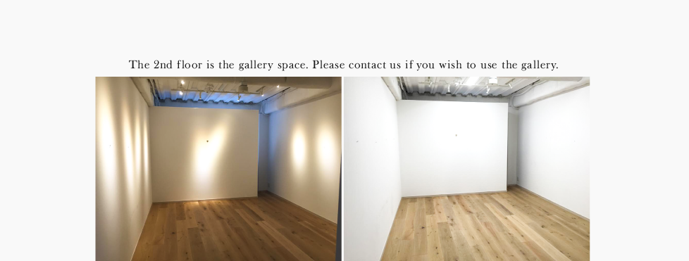 The 2nd floor is the gallery space. Please contact us if you wish to use the gallery.